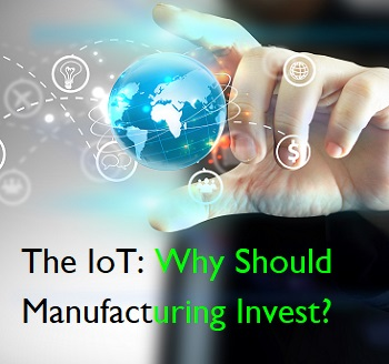 IoT is the Now, not the Future of Manufacturing!
