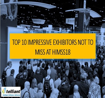 10 Impressive Exhibitors Not to Miss at HIMSS18 – (Part1)