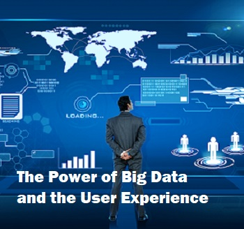 Drive a Positive User Experience Using The Power Of Big Data