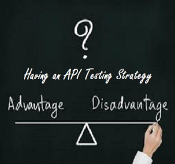 Why is Using an Automated API Testing Strategy So Important for Your Software Development Process?