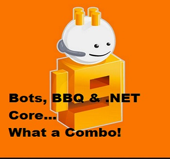 What do BBQ, Bots and .NET Core Have in Common?