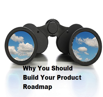 How and Why to Build a Solid Software Product Roadmap