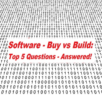 Software – Build vs Buy: Top 5 Questions Answered